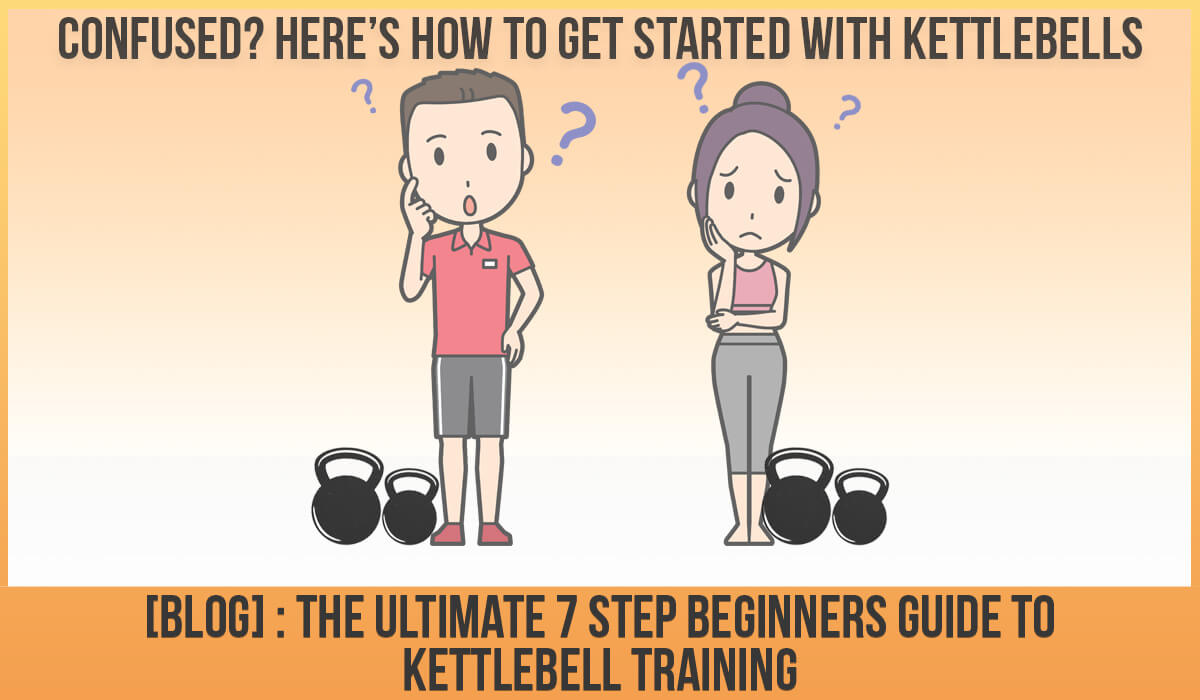 ULTIMATE BEGINNERS GUIDE TO KETTLEBELLS